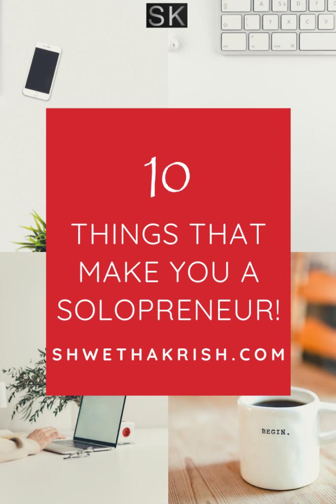 10 Things that make a Solopreneur-ShwethaKrish