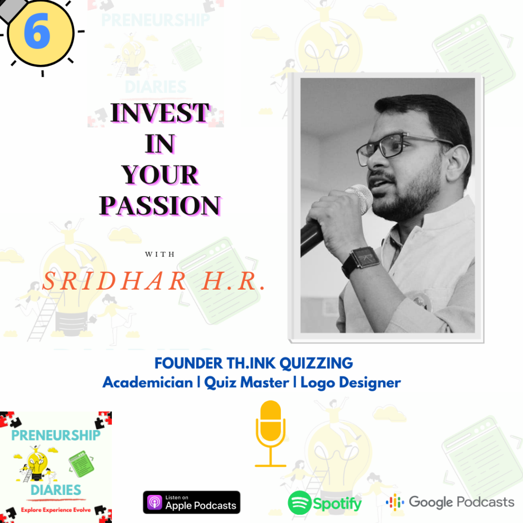 Invest in your Passion- Sridhar HR Preneurship Diaries Podcast