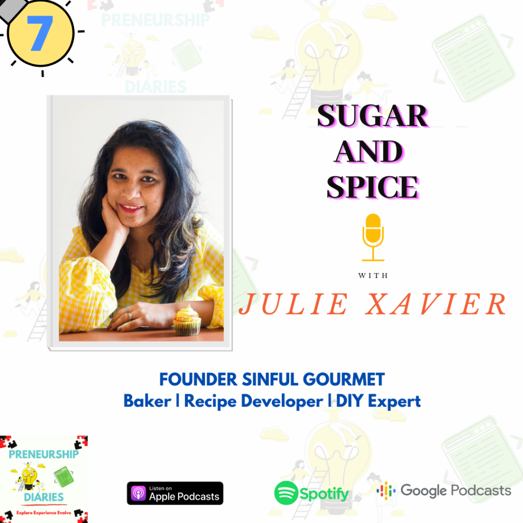 Sugar and Spice- Sinful Gourmet Podcast - Julie Xavier-Preneurship Diaries