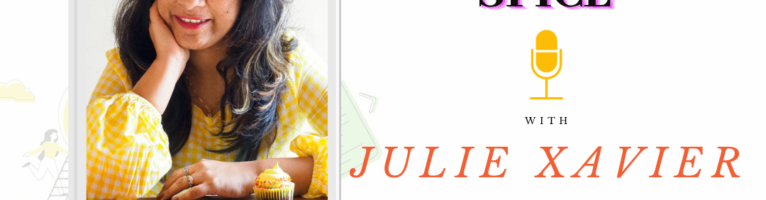 Sugar and Spice | Interview with Julie Xavier – PD07