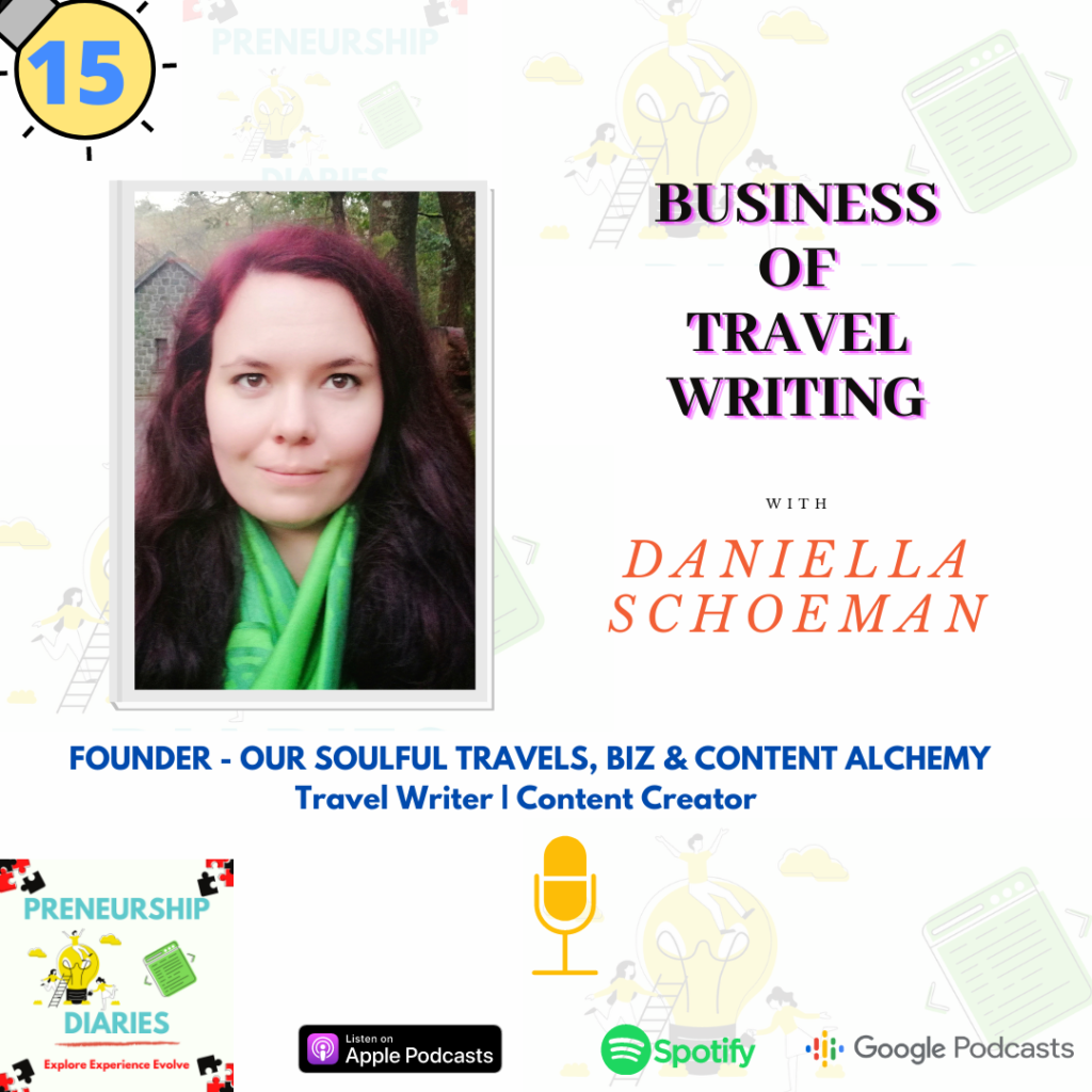 Business of Travel Writing -Daniella Schoeman-Preneurship Diaries Podcast