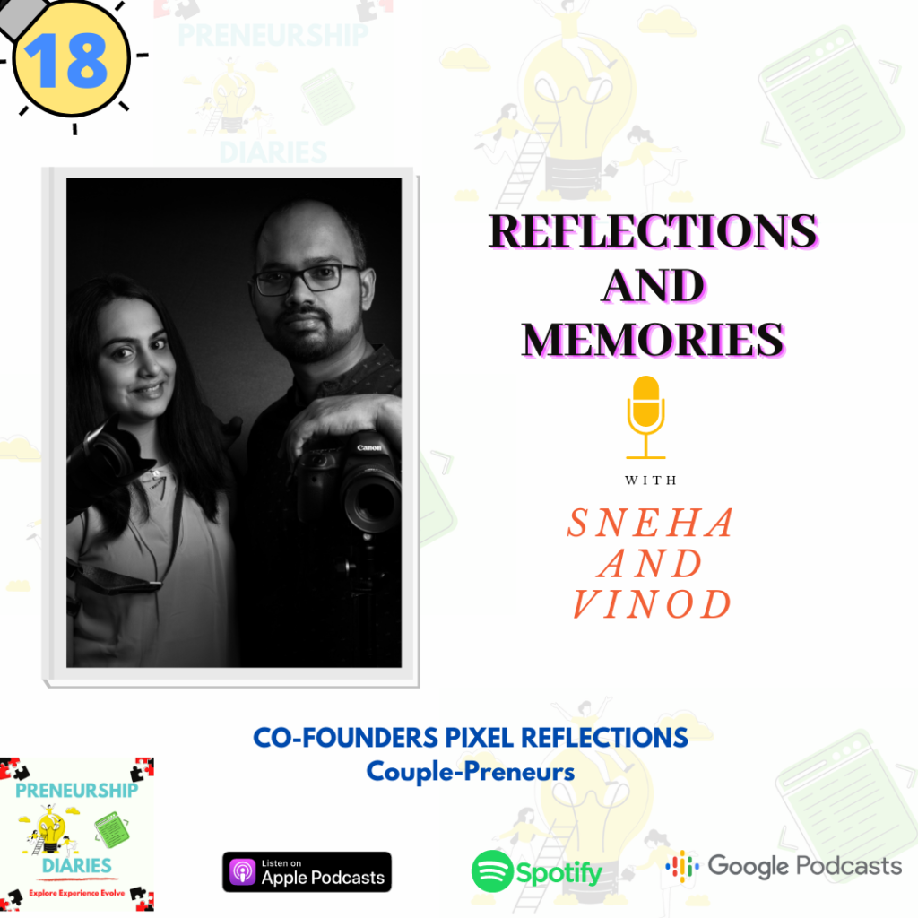 Interview with Sneha and Vinod from Pixel Reflections, Preneurship Diaries Podcast