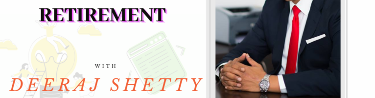 Wealth Wellness Retirement | Interview with Deeraj Shetty- PD21